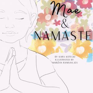 Mae and Namaste - An Interactive Yoga Book for Kids