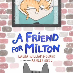 A Friend For Milton Children's book about cats and heartwarming friendship